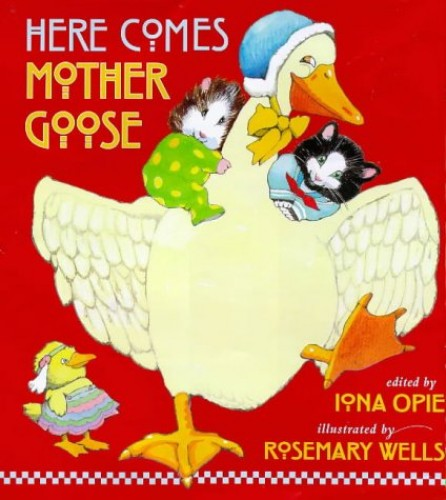 Here Comes Mother Goose by Edited by Iona Opie