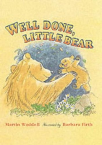Well Done, Little Bear (Little Favourites) by Martin Waddell