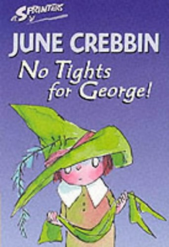 No Tights For George! By June Crebbin