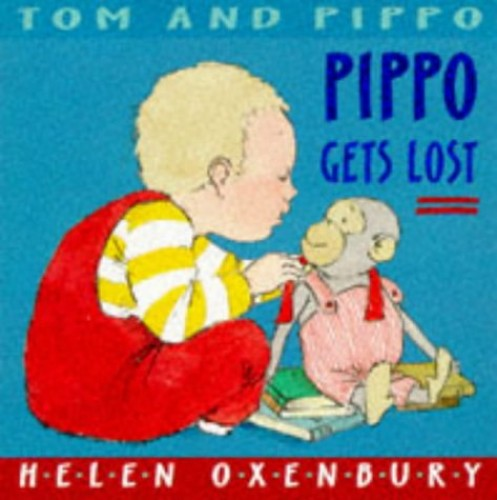 Pippo Gets Lost (Tom & Pippo Board Books) By Helen Oxenbury