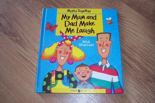 My Mum & Dad Make Me Laugh By Nick Sharratt