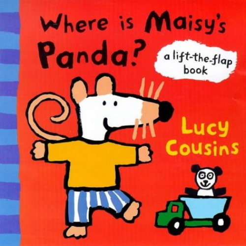 Where is Maisy's Panda?: A Lift the Flap Book By Lucy Cousins