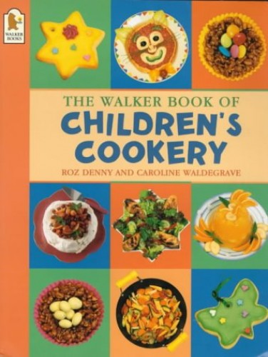 The Walker Book of Children's Cookery By Caroline Waldegrave