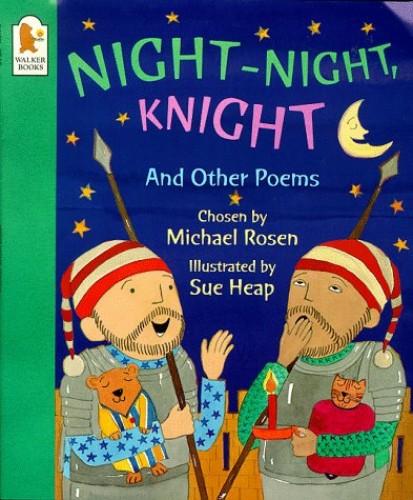 Night-night, Knight By Michael Rosen