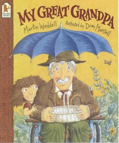 My Great Grandpa By Martin Waddell