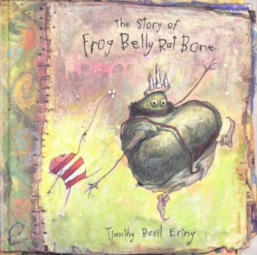 Story Of Frog Belly Rat Bone By Timothy Basil Ering