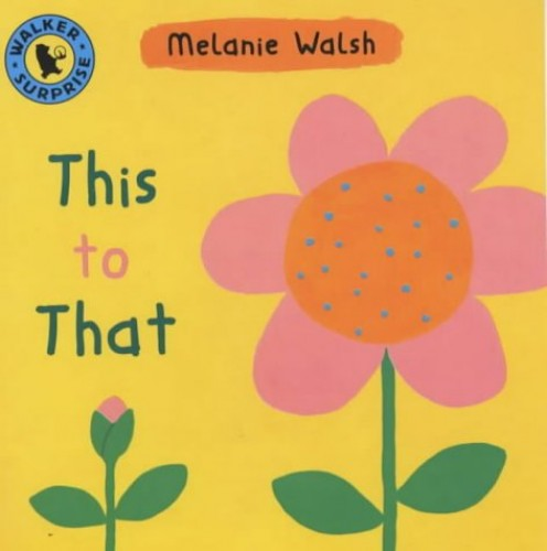 This To That Board Book By Walsh Melanie
