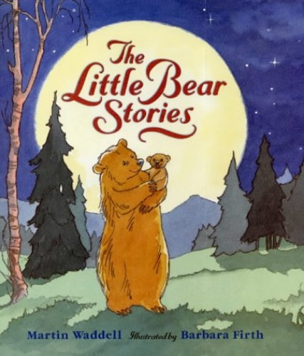 The Little Bear Stories by Martin Waddell