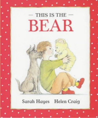 This Is The Bear By Hayes Sarah
