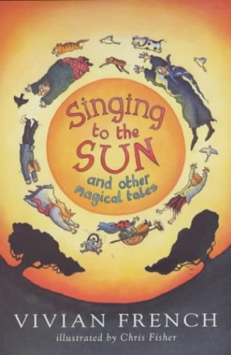 Singing To The Sun By Vivian French