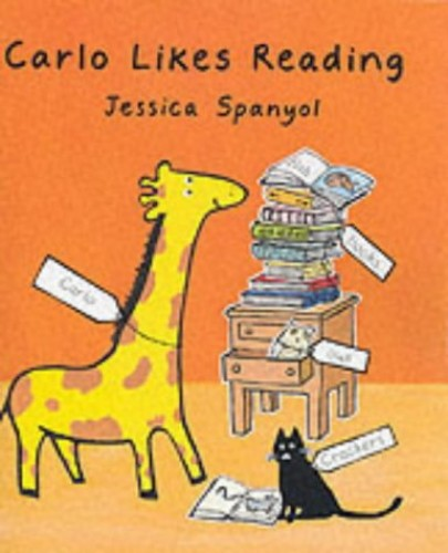 Carlo Likes Reading (Carlo the Giraffe) By Jessica Spanyol