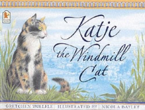 Katje the Windmill Cat By Gretchen Woelfle