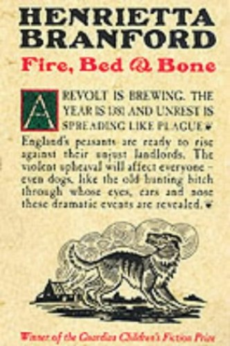 Fire, Bed and Bone By Henrietta Branford