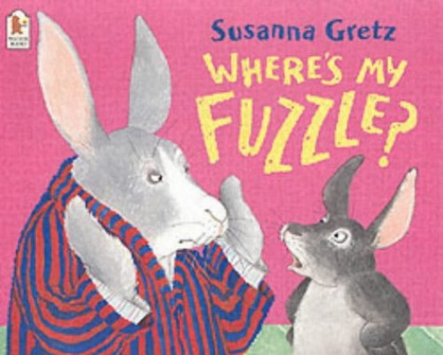 Where's My Fuzzle? By Susanna Gretz