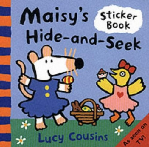 Maisy's Hide-and-Seek Sticker Book By Lucy Cousins