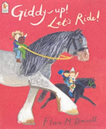Giddy Up Let's Ride By Flora McDonnell
