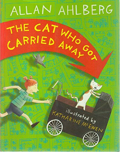 Cat Who Got Carried Away By Allan Ahlberg