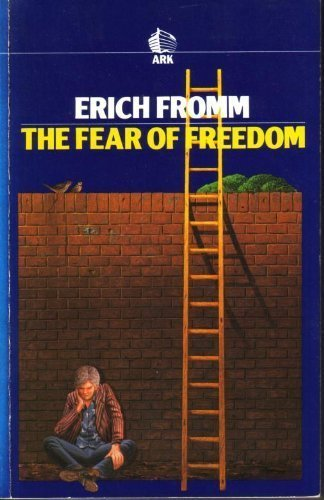 The Fear of Freedom By Erich Fromm