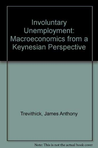 Involuntary Unemployment By James Anthony Trevithick