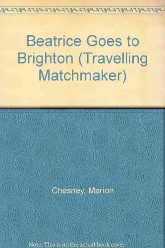 Beatrice Goes to Brighton By Marion Chesney