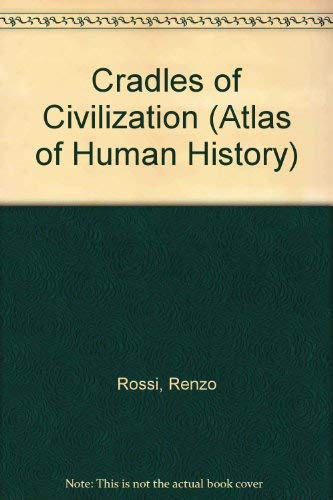 Cradles of Civilization By Renzo Rossi
