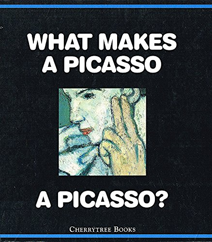 What Makes a Picasso a Picasso? By Richard Muhlberger