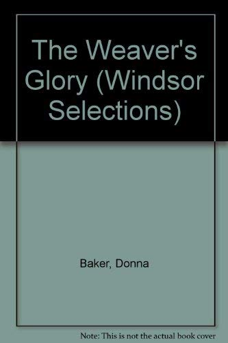 The Weaver's Glory By Donna Baker