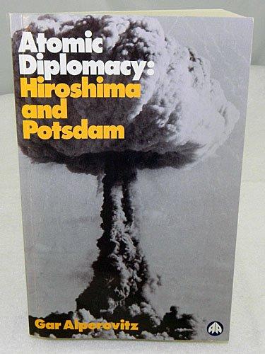 Atomic Diplomacy By Gar Alperovitz