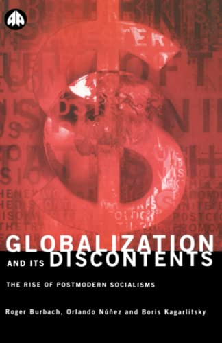 Globalization and Its Discontents By Roger Burbach