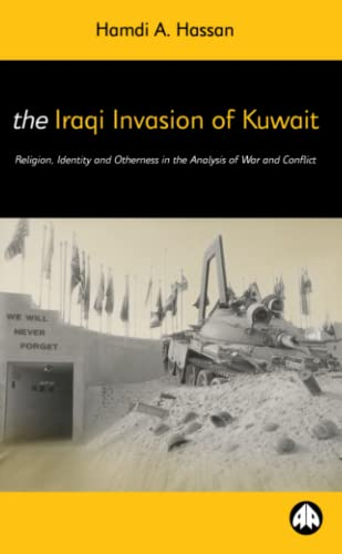 The Iraqi Invasion of Kuwait By Hamdi A. Hassan