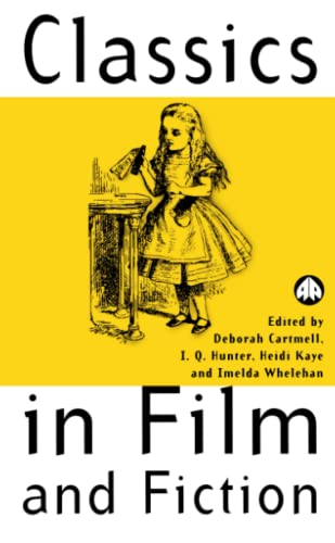Classics in Film and Fiction By Edited by Deborah Cartmell