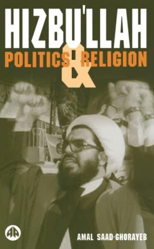 Hizbu'llah: Politics and Religion (Critical Studies on Islam) By Amal Saad-Ghorayeb