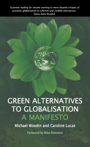Green Alternatives to Globalisation: A Manifesto by Michael Woodin