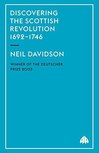 Discovering the Scottish Revolution 1692-1746 By Neil Davidson