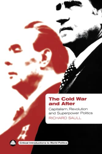 The Cold War and After By Richard Saull