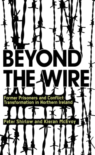 Beyond the Wire By Peter Shirlow