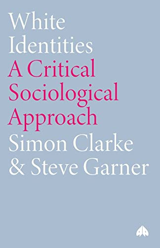 White Identities By Simon Clarke