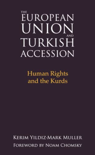 The European Union and Turkish Accession: Human Rights and the Kurds by Kerim Yildiz