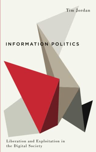 Information Politics By Tim Jordan