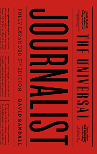 The Universal Journalist - Fifth Edition By David Randall