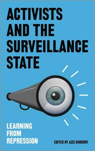 Activists and the Surveillance State By Aziz Choudry