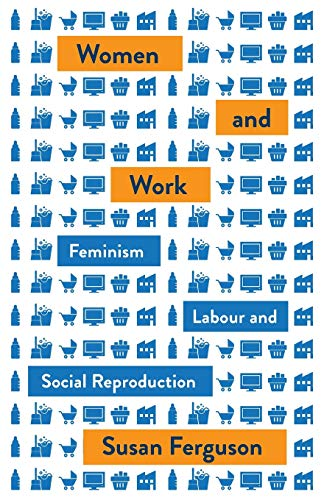Women and Work By Susan Ferguson