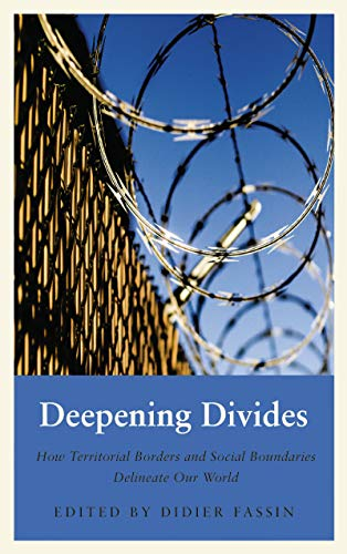Deepening Divides By Edited by Didier Fassin