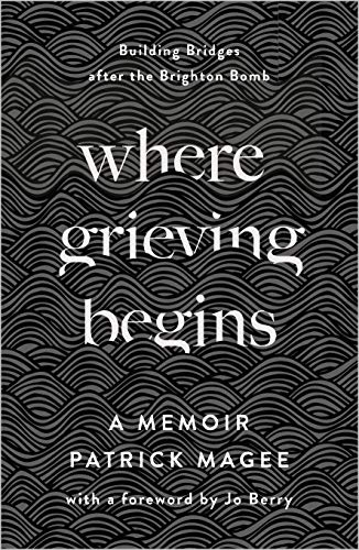 Where Grieving Begins By Patrick Magee