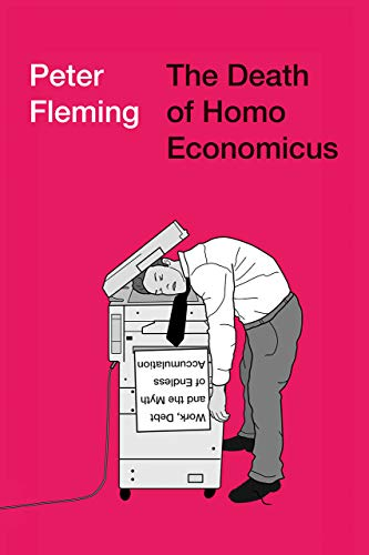 The Death of Homo Economicus By Peter Fleming