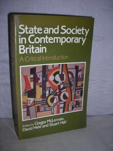State and Society in Contemporary Britain By Edited by Gregor McLennan