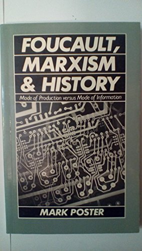 Foucault, Marxism and History By Mark Poster