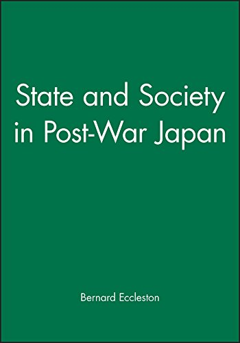 State and Society in Post-War Japan By Bernard Eccleston