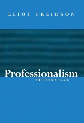 Professionalism By Eliot Freidson