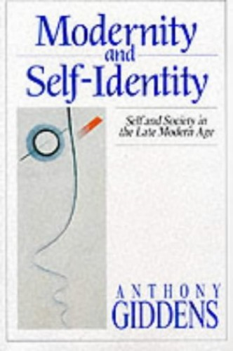 Modernity and Self-Identity By Anthony Giddens